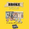 Broke Rich (follow my soundcloud new music every week)