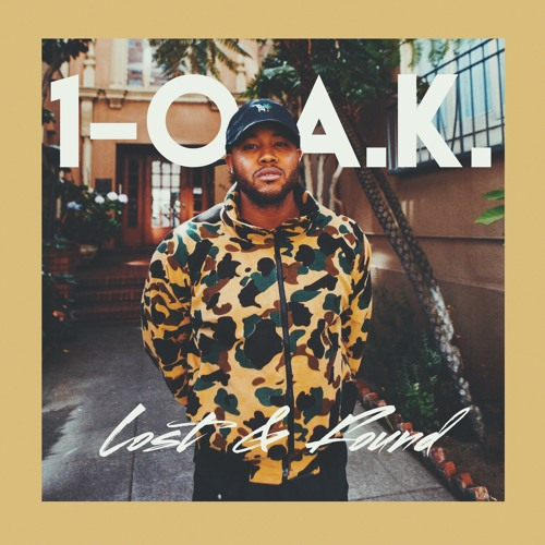 "1-O.A.K.  ""Lost & Found"" (Prod. by Kuya & Drew Banga)"