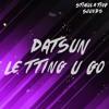 DATSUN - Letting U Go