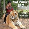 VM Radio Ep 7