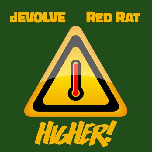 """dEVOLVE & Red Rat """"Higher"""""""