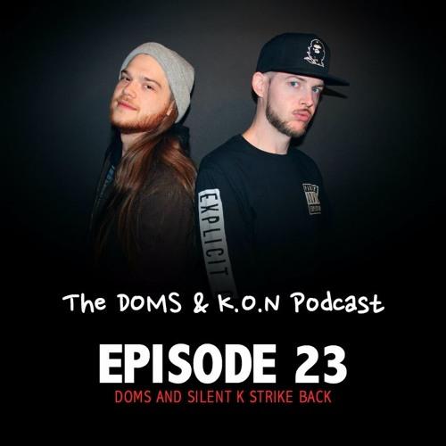 The DOMS & K.O.N Podcast #23 : Doms and SIlent K Strike Back