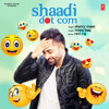 Sharry Mann - Shaadi Dot Com