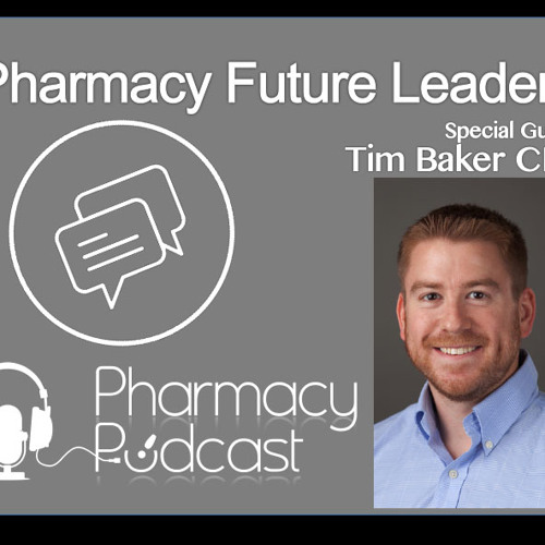 Pharmacy Future Leaders - Tim Baker CFP