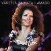 Vanessa da Mata - Amado (DeepLick Remix)