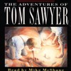 The Adventures of Tom Sawyer, By Mark Twain, Read by Mike McShane