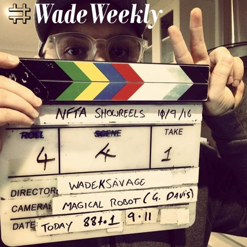 Wade Weekly 003 | 8th Feb 2017