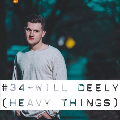 #34 - Will Deely (Heavy Things)