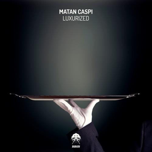 Matan Caspi - Luxurized (Bonzai Progressive) - PREVIEWS