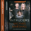 The Intruders, By Michael Marshall, Abridged by Julian Nicholl, Read by Bill Hope