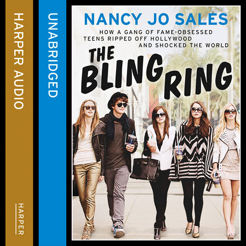 The Bling Ring: How a Gang of Fame-obsessed Teens Ripped off Hollywood and Shocked the World, By Nancy Jo Sales, Read by Kathleen Mary Carthy
