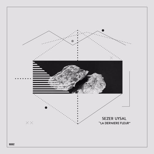 [BG002] Sezer Uysal - Les Vents Orbitales (Original Mix) // Out FEB 28st!