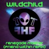 Wildchild - Renegade Master [Friend Within Refix]