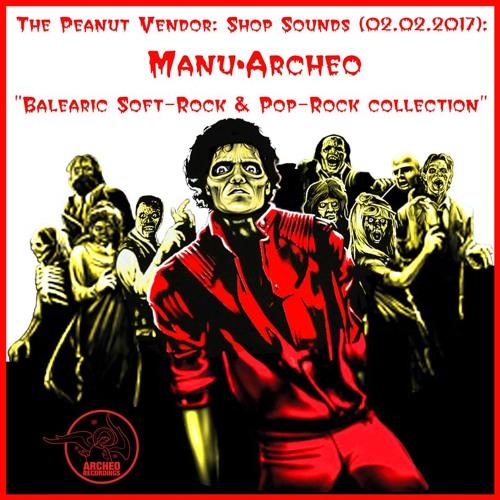 The Peanut Vendor (London): Shop Sounds: Manu•Archeo (02.02.2017)