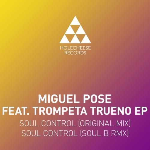 Miguel Pose Feat. Trompeta Trueno - Soul Control ( Soul B Remix )
