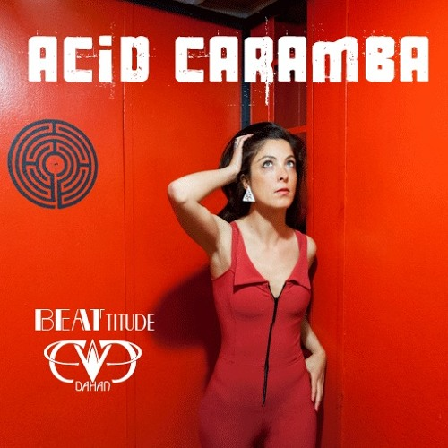 ACID CARAMBA-EVE DAHAN