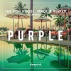 "Purple - (The Fish House, Mxce & Buzter Remix) [Free Download Click ""Buy""]"
