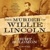 The Murder of Willie Lincoln by Burt Solomon, audiobook excerpt
