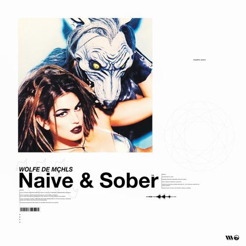 Naive & Sober
