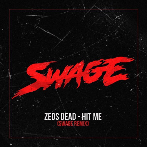Zeds Dead - Hit Me (SWAGE Remix)