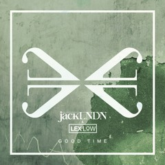 jackLNDN & Lex Low - Good Time