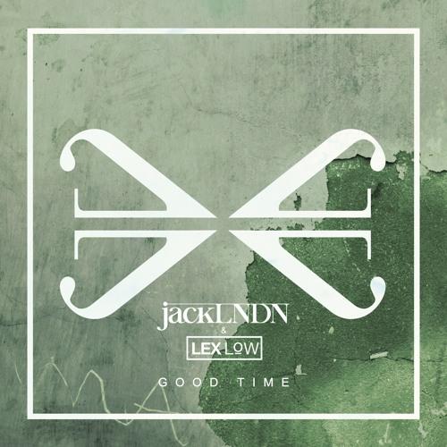 jackLNDN x Lex Low - Good Time