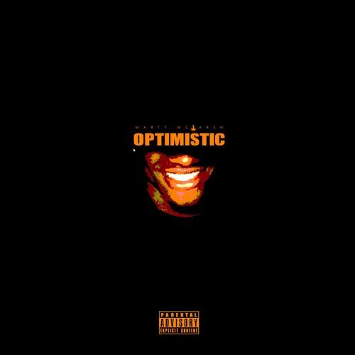 Optimistic (Prod. By Marty McLaren)
