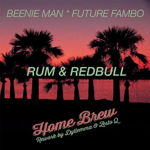 Beenie Man * Future Fam * Rum & Redbull * Home Brew Rework