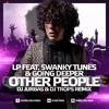 LP feat. Swanky Tunes & Going Deeper - Other People (Dj Jurbas & Dj Trops Radio ...