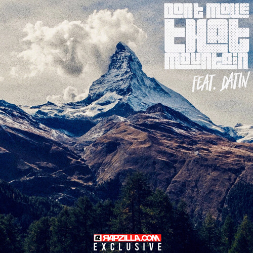 Jered Sanders - Don't Move That Mountain ft. Datin [Rapzilla.com Exclusive]