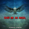 Send Me an Angel -- Ferris Owen--