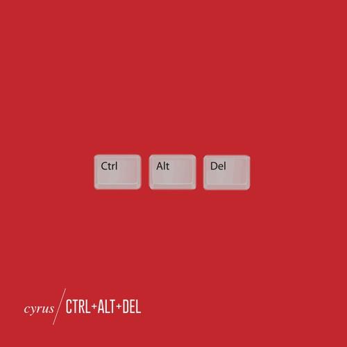 Cyrus - Ctrl + Alt + Del
