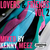 Lovers & Friends Volume 2 Mixed by Kenny Meez