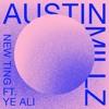 Austin Millz - New Ting feat. Ye Ali