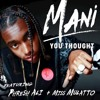 MANI YouThought f/Phresh Ali+Miss Mulatto