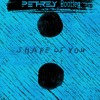 Ed Sheeran - Shape Of You (PETREY Bootleg)[Free Download]