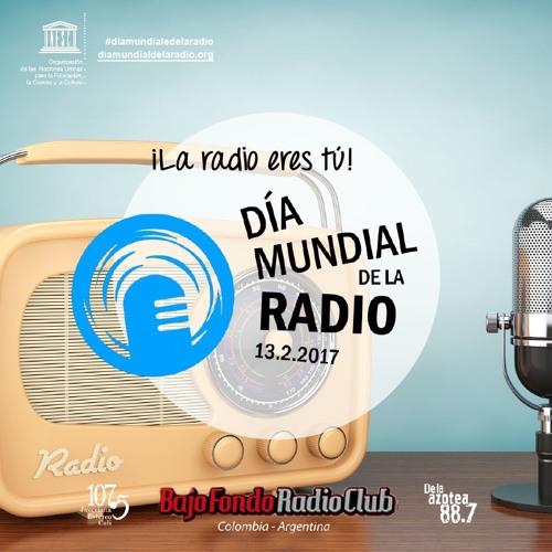 DIA MUNDIAL DE LA RADIO en BAJO FONDO RADIO CLUB (parte 2)