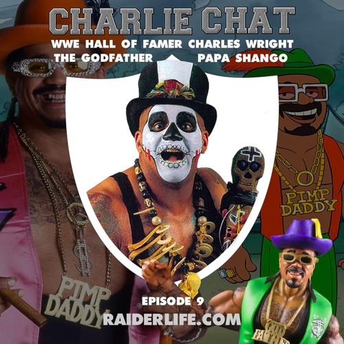 Charlie Chat #9 | The Godfather/Papa Shango WWE Hall of Famer