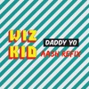 WiZkiD Daddy Yo ( AASH EDIT ) mp3
