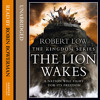 The Lion Wakes, By Robert Low, Read by David Gonet