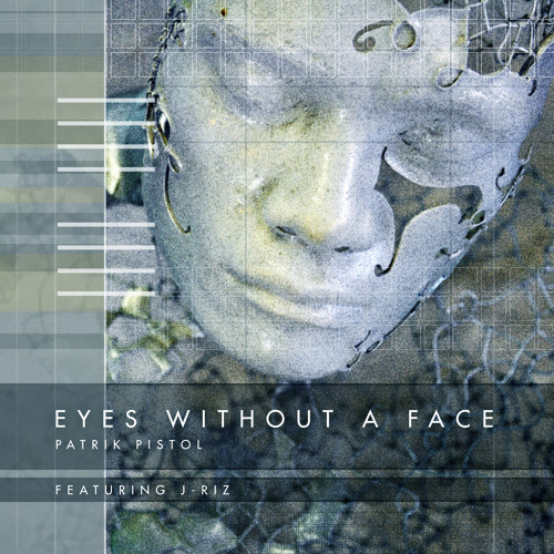 Eyes Without A Face - Patrik Pistol Feat. J-Riz