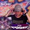 Bionic @ MOKSHA