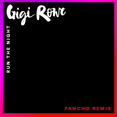 Run The Night (Pancho Remix)