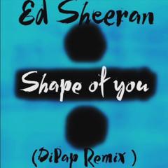 Ed Sheeran - Shape Of You (DiPap Radio Edit)