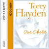 One Child, By Torey Hayden, Abridged by Kati Nicholl, Read by Laurel Lefkow