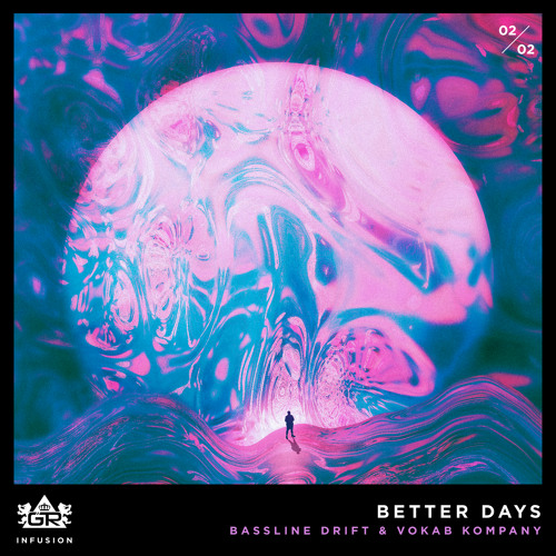 Bassline Drift & Vokab Kompany - Better Days [Infusion 02 / 02]