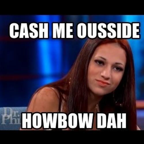 Baixar Cash Me Outside Howbow Dah (Prod By. @remixgodsuede) Catch Me Ousside How bout Dat Dance Challenge