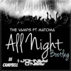 The Vamps FT Matoma - All night (DJ Campbell & Johnny O Neill Bootleg) free DL