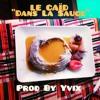 LE CAID ''Dans La Sauce'' (prod By YVIX)