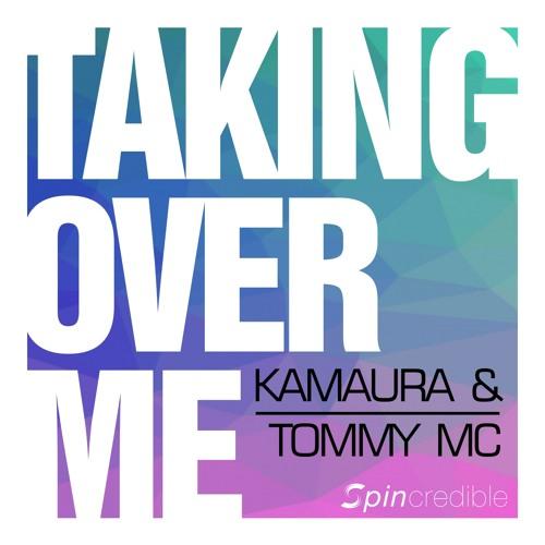 KAMAURA & TOMMY MC - Taking Over Me (Radio Edit)